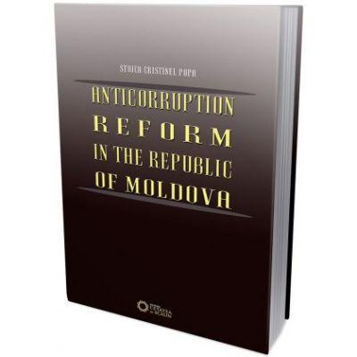 Anticorruption reform in the Republic of Moldova - Stoica Cristinel Popa