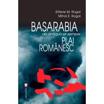 Basarabia, plai romanesc - Eliferie Rogoi, Mihai Rogai