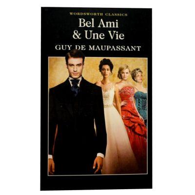 Bel-Ami and Une Vie - Guy de Maupassant