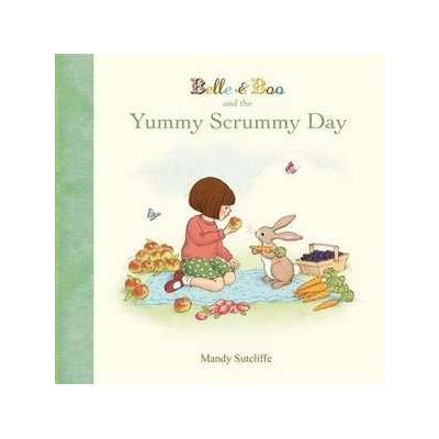Belle & Boo and the Yummy Scrummy Day - Mandy Sutcliffe
