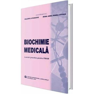 Biochimie medicala. Lucrari practice pentru FMAM - Valeriu Atanasiu