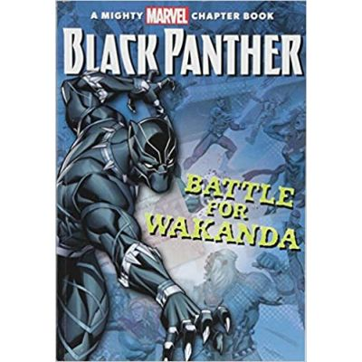 Black Panther The Battle For Wakanda: A Mighty Marvel Chapter Book - Brandon T. Snider