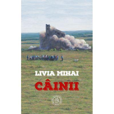 Cainii - Livia Mihai