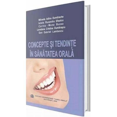 Concepte si tendinte in sanatatea orala - Mihaela Adina Dumitrache