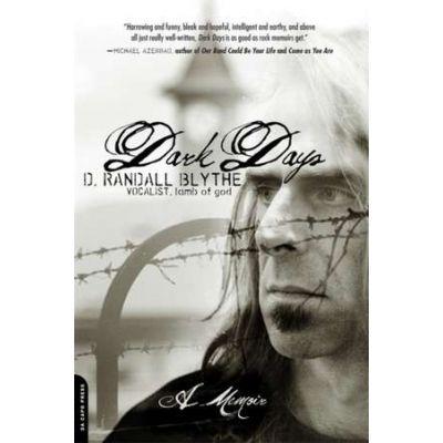 Dark Days: A Memoir - D. Randall Blythe