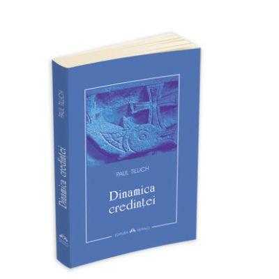 Dinamica credintei - Paul Tillich