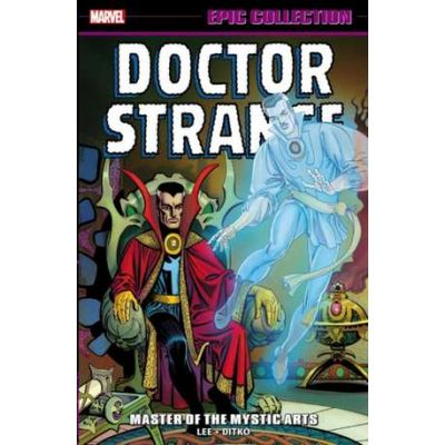 Doctor Strange Epic Collection: Master Of The Mystic Arts - Stan Lee