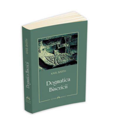 Dogmatica Bisericii - Karl Barth