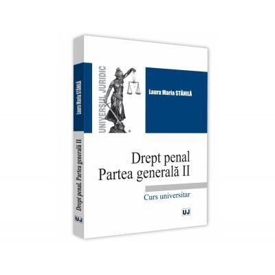 Drept penal. Partea generala II - Laura Maria Stanila