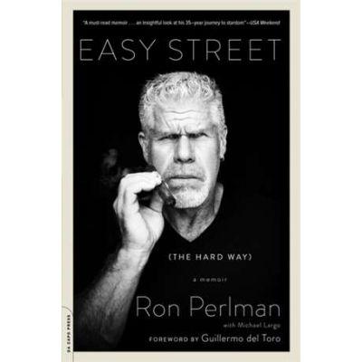 Easy Street (the Hard Way): A Memoir - Ron Perlman
