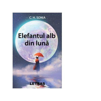 Elefantul alb din luna - Sonia C. H.