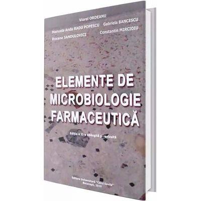 Elemente de microbiologie farmaceutica. Editia a II-a - Viorel Ordeanu