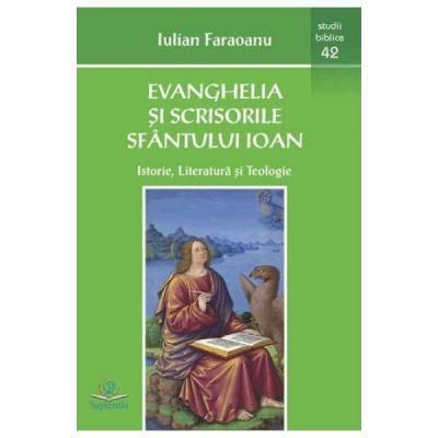 Evanghelia si scrisorile Sfantului Ioan - Iulian Faraoanu