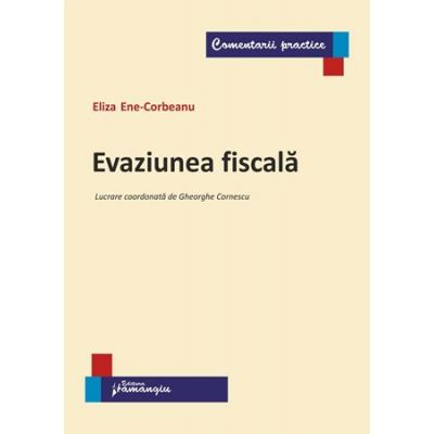 Evaziunea fiscala - Eliza Ene-Corbeanu