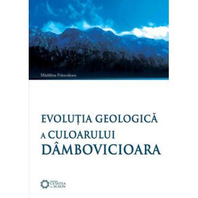 Evolutia geologica a culoarului Dambovicioara - Madalina Frinculeasa-Chitescu