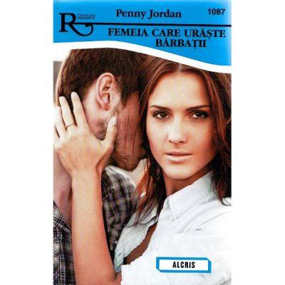 Femeia care uraste barbatii - Penny Jordan