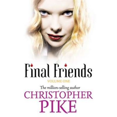 Final Friends - Christopher Pike