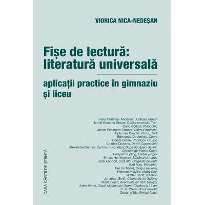 Fise de lectura: literatura universala. Aplicatii practice in gimnaziu si liceu - Viorica Nica-Nedesan