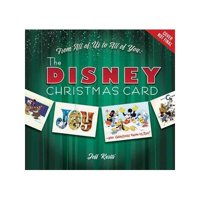 From All Of Us To All Of You The Disney Christmas Card - Jeff Kurtti