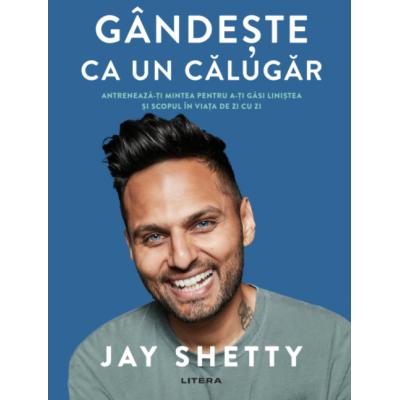 Gandeste ca un calugar - Jay Shetty