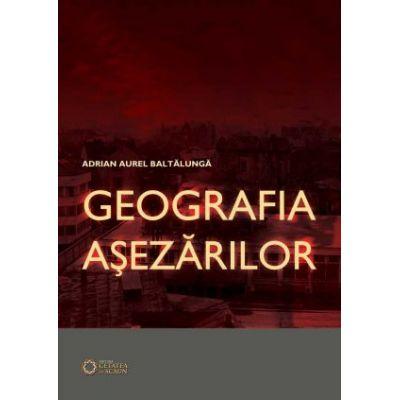Geografia Asezarilor - Adrian Aurel Baltalunga