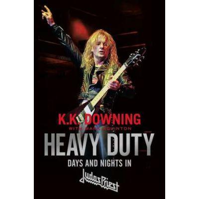 Heavy Duty: Days and Nights in Judas Priest - K. K. Downing, Mark Eglinton