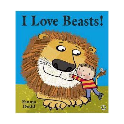 I Love Beasts! - Emma Dodd