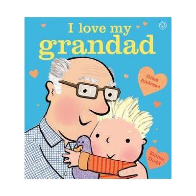 I Love My Grandad Board Book - Giles Andreae