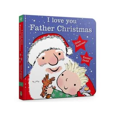 I Love You, Father Christmas Padded Board Book - Giles Andreae