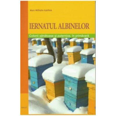 Iernatul albinelor - Marc-Wilhelm Kohfink