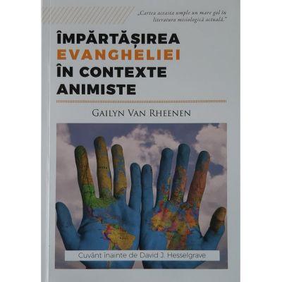 Impartasirea Evangheliei in contexte animiste - Gailyn Van Rheenen