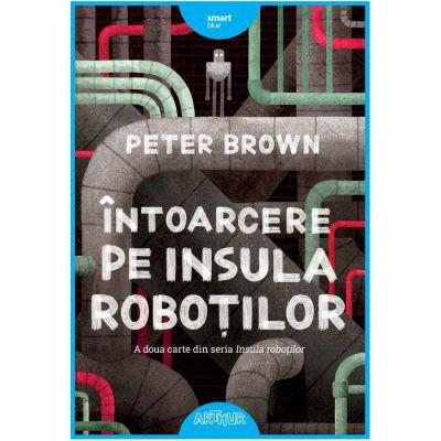 Intoarcere pe insula robotilor - Peter Brown