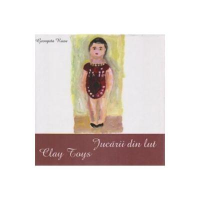 Jucarii Din Lut. Clay Toys - Georgeta Rosu