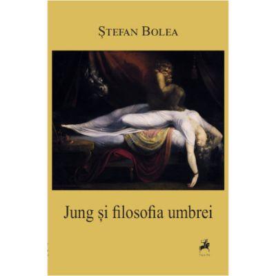 Jung si filosofia umbrei - Stefan Bolea