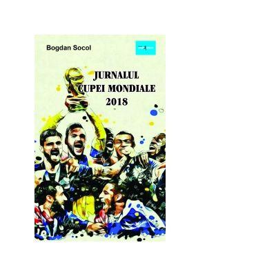 Jurnalul Cupei Mondiale 2018 - Bogdan Socol