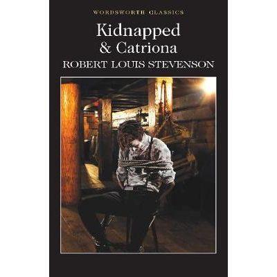 Kidnapped & Catriona - Robert Louis Stevenson