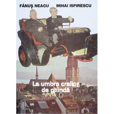 La umbra crailor de ghinda - Fanus Neagu, Mihai Ispirescu