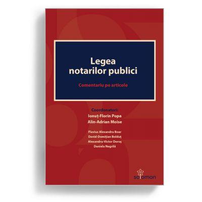 Legea notarilor publici. Comentariu pe articole - Coordonatori Ionuț-Florin Popa, Alin-Adrian Moise