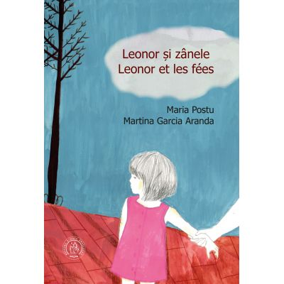 Leonor si zanele. Leonor et les fees - Maria Postu