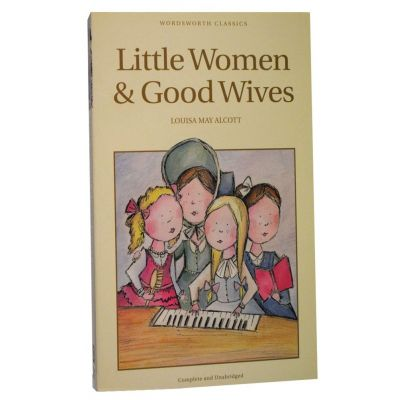 Little Women & Good Wives - Louisa May Alcott