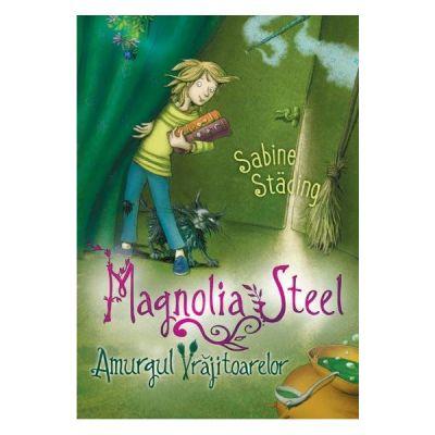Magnolia Steel. Amurgul vrajitoarelor - Sabine Stading