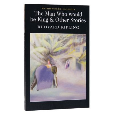 Man Who Would Be King & Other Stories - Rudyard Kipling