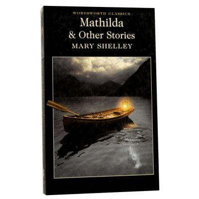 Mathilda & Other Stories - Mary Shelley