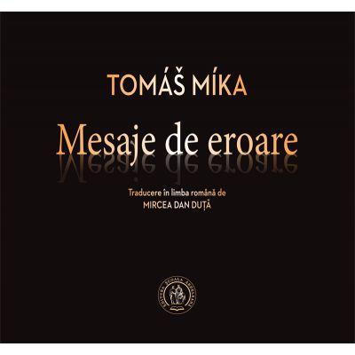 Mesaje de eroare. Antologie de autor - Tomas Míka