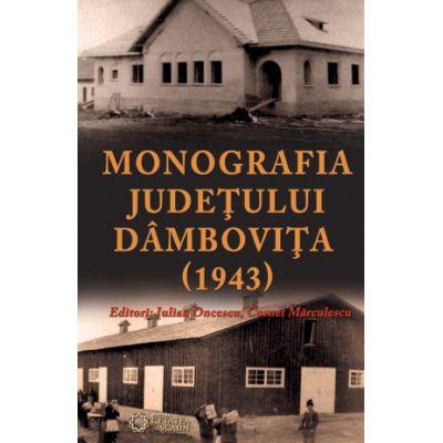 Monografia judetului Dambovita (1943) - Cornel Marculescu, Iulian Oncescu