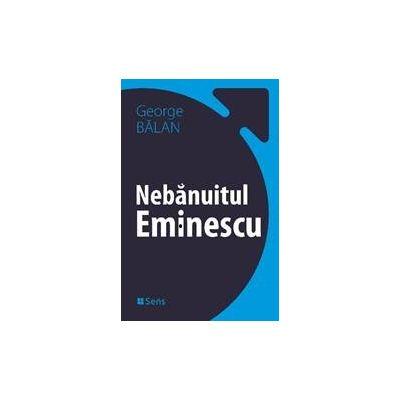 Nebanuitul-Eminescu - George Balan