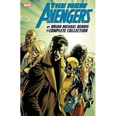 New Avengers By Brian Michael Bendis: The Complete Collection Vol. 6 - Brian Michael Bendis