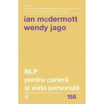 NLP pentru cariera si viata personala - Ian McDermott, Wendy Jago