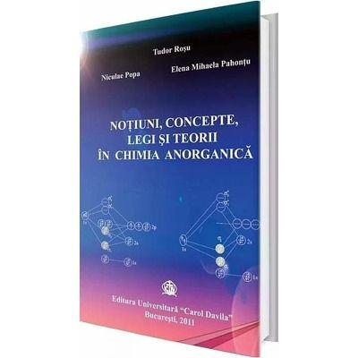 Notiuni, concepte, legi si teorii in chimia anorganica - Tudor Rosu