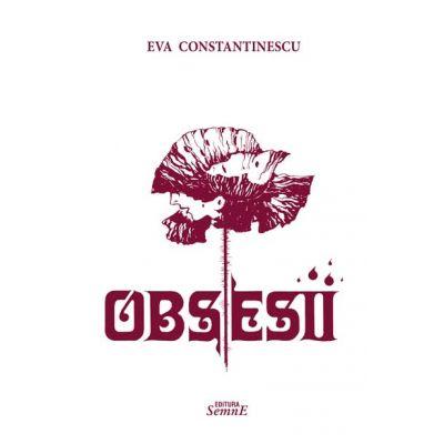 Obsesii - Eva Constantinescu